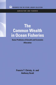 The Common Wealth in Ocean Fisheries: Some Problems of Growth and Economic Allocation
