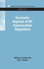 Economic Aspects of Oil Conservation Regulation