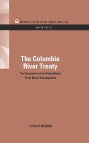 The Columbia River Treaty: The Economics of an International River Basin Development