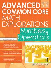 Advanced Common Core Math Explorations GRADES 5-8