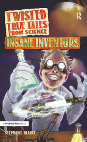 Twisted True Tales From Science