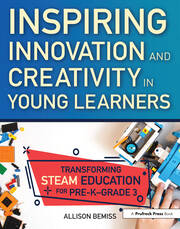 Inspiring Innovation and Creativity in Young Learners