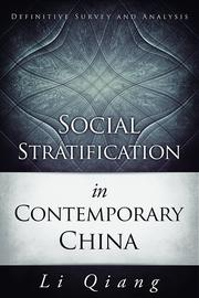 Social Stratification in Contemporary China: Definitive Survey and Analysis