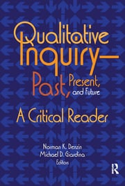 Qualitative Inquiry—Past, Present, and Future - 1st Edition book cover