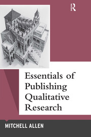 Essentials of Publishing Qualitative Research