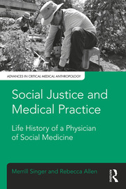 Social Justice and Medical Practice: Life History of a Physician of Social Medicine
