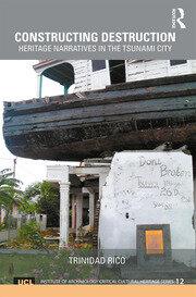 Constructing Destruction: Heritage Narratives in the Tsunami City