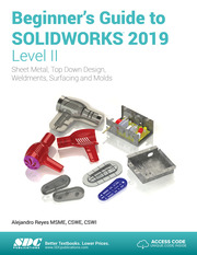 Beginner's Guide to SOLIDWORKS 2019 - Level II
