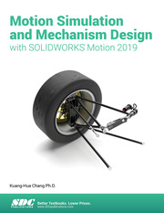 Motion Simulation & Mechanism Design with SOLIDWORKS Motion 2019