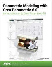Parametric Modeling with Creo Parametric 6.0
