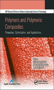Polymers and Polymeric Composites: Properties, Optimization, and Applications