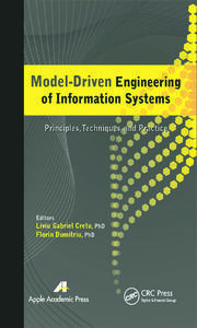 Model-Driven Engineering of Information Systems: Principles, Techniques, and Practice