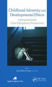 Childhood Adversity and Developmental Effects: An International, Cross-Disciplinary Approach