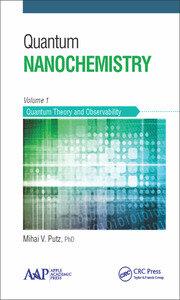 Quantum Nanochemistry, Volume One: Quantum Theory and Observability
