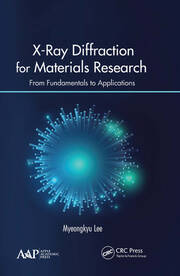 X-Ray Diffraction for Materials Research: From Fundamentals to Applications