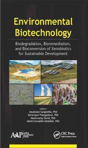 Environmental Biotechnology: Biodegradation, Bioremediation, and Bioconversion of Xenobiotics for Sustainable Development
