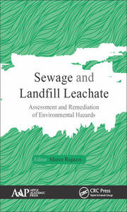 Sewage and Landfill Leachate: Assessment and Remediation of Environmental Hazards