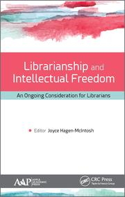 Librarianship and Intellectual Freedom: An Ongoing Consideration for Librarians