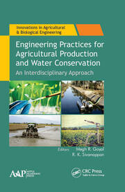 Engineering Practices for Agricultural Production and Water Conservation: An Interdisciplinary Approach