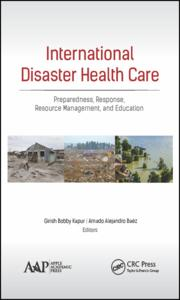 International Disaster Health Care: Preparedness, Response, Resource Management, and Education