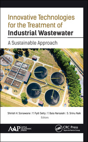 Innovative Technologies for the Treatment of Industrial Wastewater: A Sustainable Approach