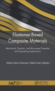 Elastomer-Based Composite Materials: Mechanical, Dynamic and Microwave Properties, and Engineering Applications