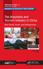 The Hospitality and Tourism Industry in China:: New Growth, Trends, and Developments