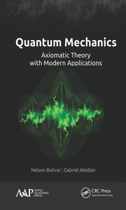 Quantum Mechanics: Axiomatic Theory with Modern Applications