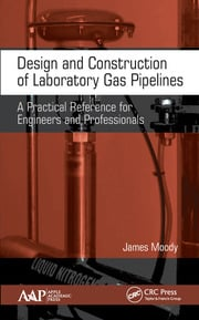 Design and Construction of Laboratory Gas Pipelines: A Practical Reference for Engineers and Professionals