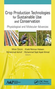 Crop Production Technologies for Sustainable Use and Conservation: Physiological and Molecular Advances