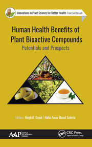 Human Health Benefits of Plant Bioactive Compounds: Potentials and Prospects