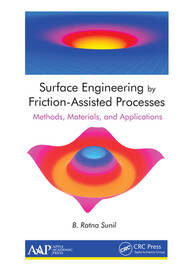 Surface Engineering by Friction-Assisted Processes: Methods, Materials, and Applications