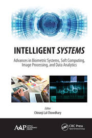 Intelligent Systems: Advances in Biometric Systems, Soft Computing, Image Processing, and Data Analytics