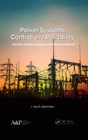 Power Systems Control and Reliability: Electric Power Design and Enhancement