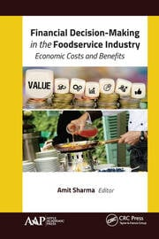 Financial Decision-Making in the Foodservice Industry: Economic Costs and Benefits