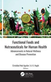 Functional Foods and Nutraceuticals for Human Health