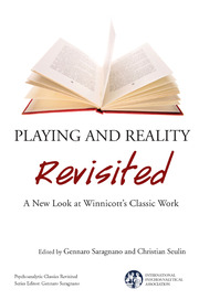 Playing and Reality Revisited: A New Look at Winnicott's Classic Work