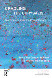 Cradling the Chrysalis: Teaching and Learning Psychotherapy