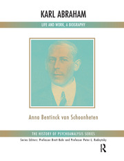 Karl Abraham: Life and Work, a Biography