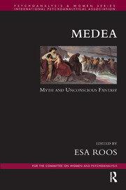 Medea: Myth and Unconscious Fantasy