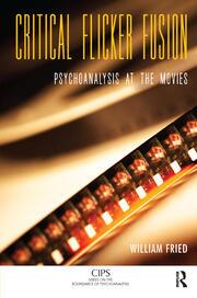 Critical Flicker Fusion: Psychoanalysis at the Movies