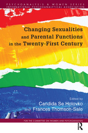 Changing Sexualities and Parental Functions in the Twenty-First Century: Changing Sexualities, Changing Parental Functions