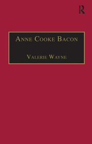 Anne Cooke Bacon: Printed Writings 1500–1640: Series I, Part Two, Volume 1