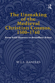 The impact of Cartesianism and Copernicanism and the end of the medieval cosmos