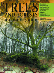 Trees & Forests, A Colour Guide: Biology, Pathology, Propagation, Silviculture, Surgery, Biomes, Ecology, and Conservation