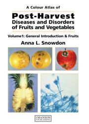 Post-Harvest Diseases and Disorders of Fruits and Vegetables: Volume 1: General Introduction and Fruits