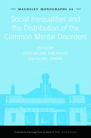 Social Inequalities and the Distribution of the Common Mental Disorders