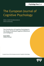 The Contribution of Cognitive Psychology to the Study of Individual Cognitive Differences and Intelligence: A Special Issue of the European Journal of Cognitive Psychology