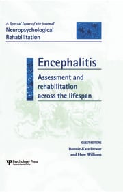 Encephalitis: Assessment and Rehabilitation Across the Lifespan: A Special Issue of Neuropsychological Rehabilitation