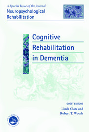 Cognitive Rehabilitation in Dementia: A Special Issue of Neuropsychological Rehabilitation